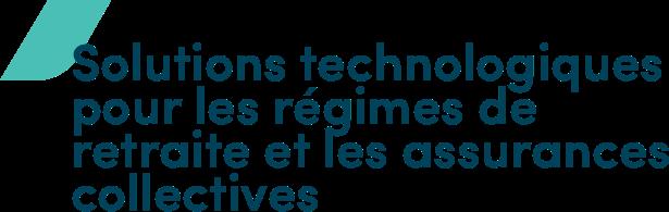 Solutions technologiques pour les régimes de retraite et les assurances collectives